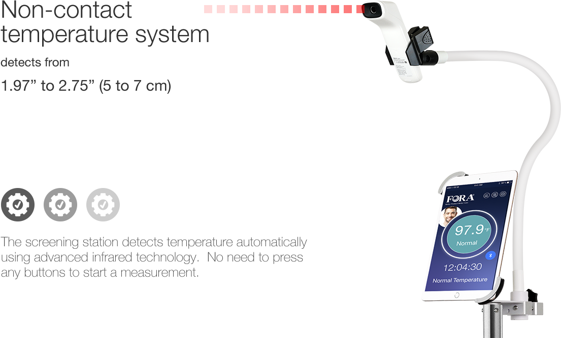 FORA® Auto Temperature Measurement Station (ATMS) -Auto temperature screening device. The screening station detects temperature automatically using advanced infrared technology. No need to press any buttons to start a measurement.